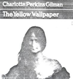 The Yellow Wallpaper Written by Charlotte Perkins Gilman